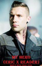 My hero (Eric x reader) (Sequel to My Divergent) by movie_freak_lover