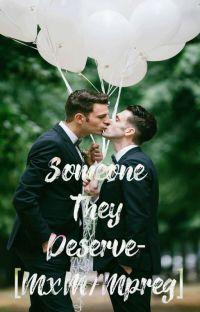 Someone They Deserve [MxM/Mpreg]  cover