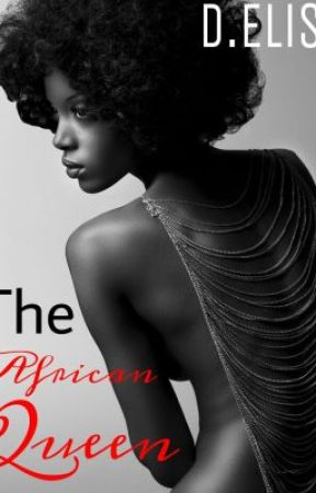 The African Queen (Coming in 2015) by deSSyO__
