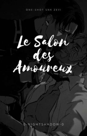 Le Salon des Amoureux (OS ZekeXLevi) by 0-NightShadow-0