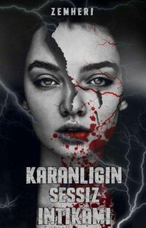 KARANLIĞIN SESSİZ İNTİKAMI  (TAMAMLANDI) by __Zemheri_