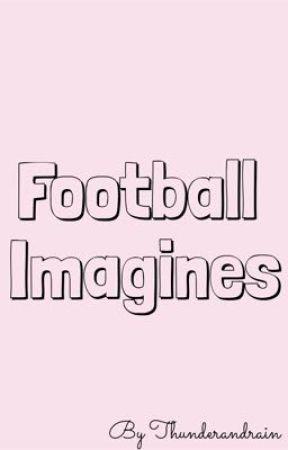 Football Imagines  by ThunderAndRain