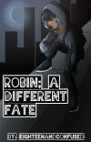 robin; a different fate [Discontinued] cover
