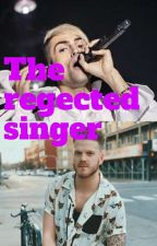 The Regected Singer  by Alexis___Boo
