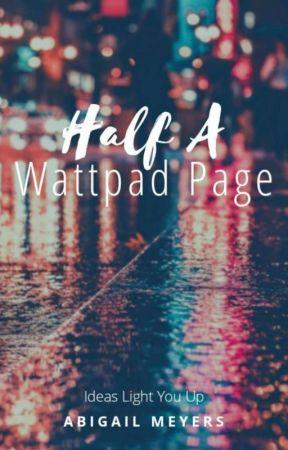 Half A Wattpad Page by meyersmuffins1289
