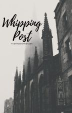 Whipping Post ♚ Kol Mikaelson  by TheMadisonReader