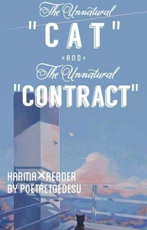 The Unnatural Cat And The Unnatural Contract | Karma×Reader by PoetaetoeDesu