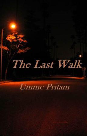 The Last Walk by windynight23