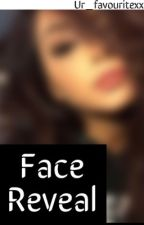 My Face Reveal by ur_favouritexx