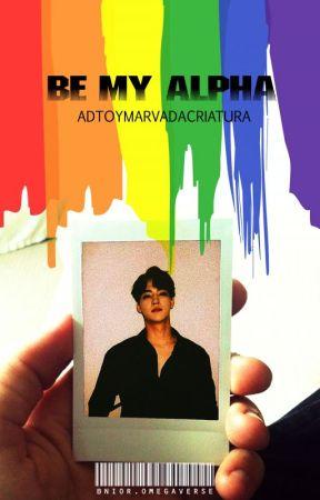 BE MY ALPHA by Adtoymarvadacriatura