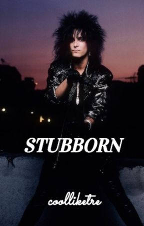 Stubborn || N.S. by coolliketre