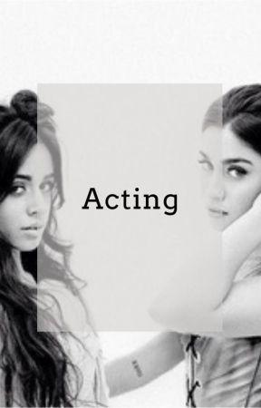 Acting (Camren) by camrenfanfictie
