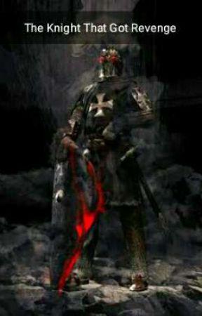 The Knight That Got Revenge by kaelan2000