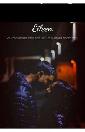 Eileen : Au mauvais endroit, au mauvais moment. by Iambsn