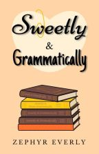 Sweetly & Grammatically by EternalZephyr
