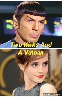 Two Kirks And A Vulcan cover
