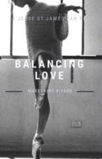 Balancing Love ☞︎ A Jesse St. James fan fic by whats_a_fictionfan