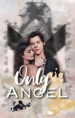 Only Angel | h.s by _xPinkQueenStx_