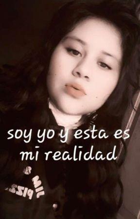 Soy yo y esta es mi realidad 😔 by EstrellaMancilla