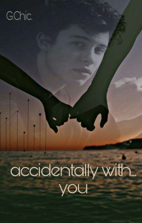 accidentally with... you (accidentally incomplete 2) | shawn mendes by happylittle_smile