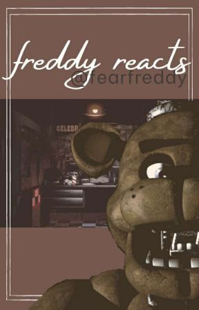 ✐ | freddy reacts by FearFreddy