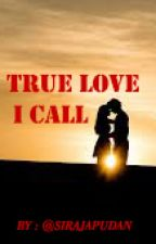 True Love I Call by Si_raja_Pudan