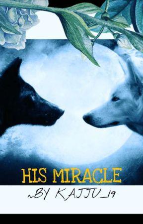 ...HIS MIRACLE... by kajuu_19