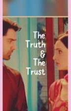 The truth and the trust by Shwetha_V