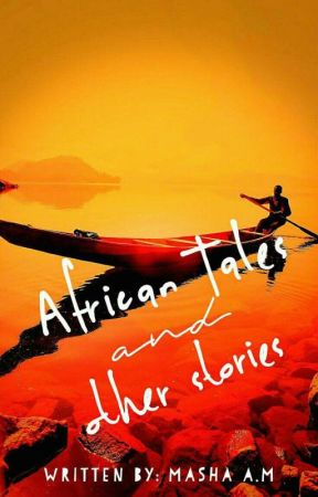 African Tales And Other Stories by Masha_Writes