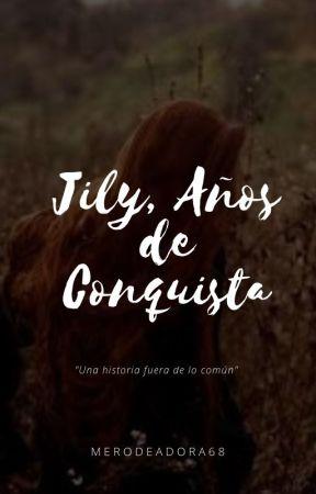 Jily, Años de Conquista by merodeadora68