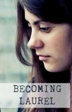 Becoming Laurel by ElaineKuriger
