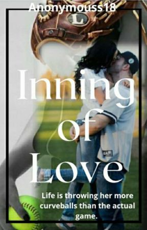 Inning of Love (Complete and being edited) by anonymouss18