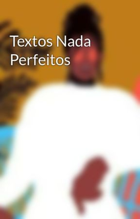 Textos Nada Perfeitos by heyniafarias