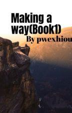 Making A Way (Mpreg)  by pwexhious