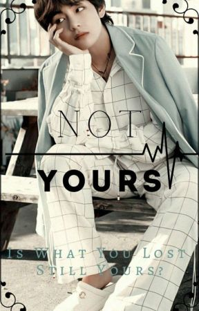 Not Yours - Taekook // Vkook  by Expensive_NamJoon