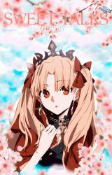 Sweet Talks ❀ Fate Grand Order One Shots Female Ver. by onitsuna
