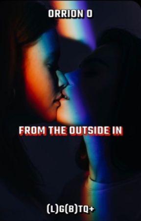 From The Outside In (GirlXGirl)  by Cakey_Oatemeal