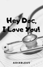 Hey Doc, I Love You by aoixbleuv