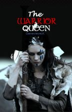 The Warrior Queen (An Erotic Novel) by GenevieveUK