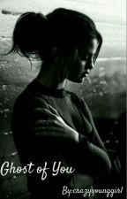 Ghost Of You (Liam Payne Fanfic) by crazyyounggirl