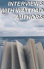 Interviews With Wattpad Authors by honeyp1e