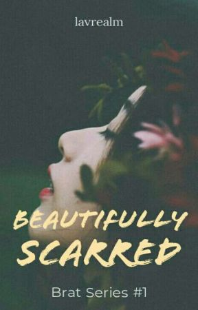 Brat Series #1: Beautifully Scarred  by lavrealm