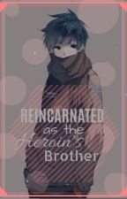 Reincarnated as the Heroine's Brother by CookiesAndDarkness