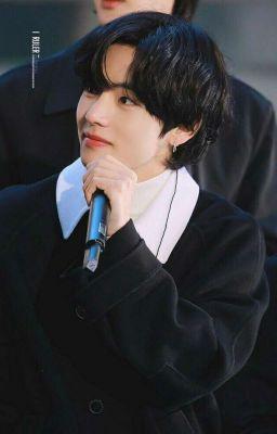[TaeHyung] Anh Yêu Em Mất Rồi