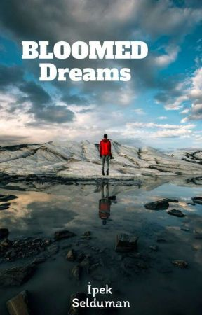 BLOOMED DREAM by IpekSelduman