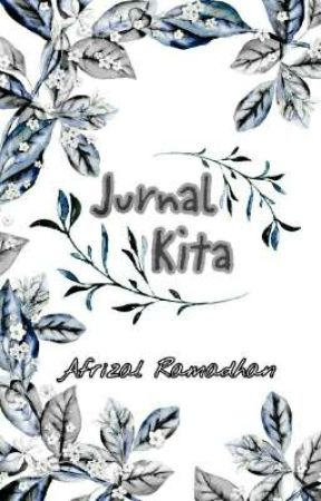 Jurnal Kita by afrizalramadhan