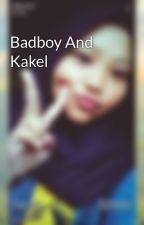 Badboy And Kakel by afikaditasari2