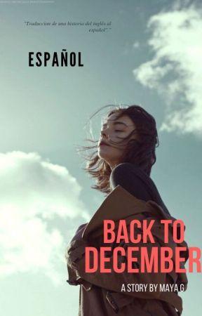 Back to December (Español) by martinastoy09