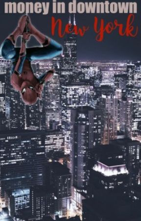 Money in Downtown New York    (reader X peter parker) by spiderimagine