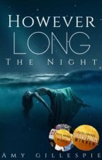 However Long the Night by Amyclg
